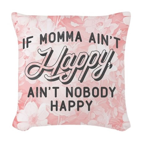 If Momma Ain't Happy Woven Throw Pillow