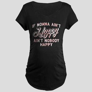 If Momma Ain't Happy Maternity Dark T-Shirt
