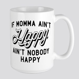 If Momma Ain't Happy Large Mug