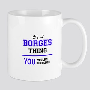 BORGES thing, you wouldn't understand! Mugs