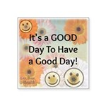 It's a Good Day to Have a Good Day Sticker