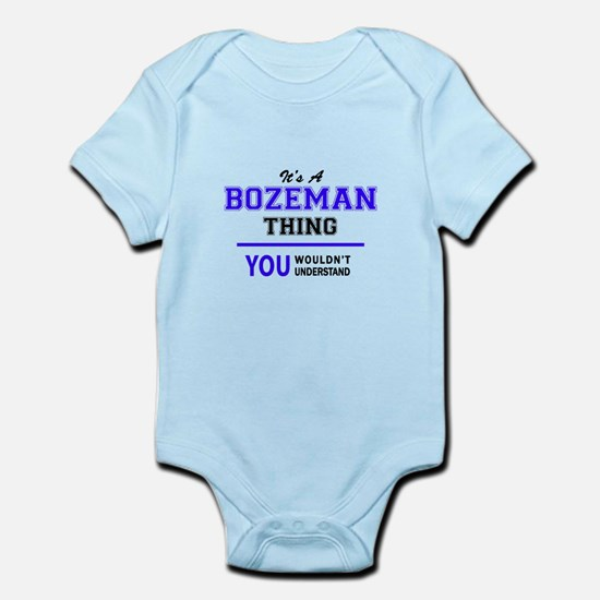 BOZEMAN thing, you wouldn't understand! Body Suit