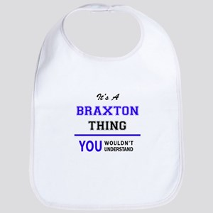 BRAXTON thing, you wouldn't understand! Bib