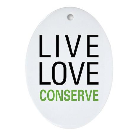 Live Love Conserve Ornament (Oval)