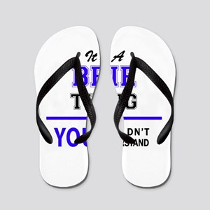 BRIE thing, you wouldn't understand! Flip Flops