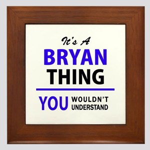 BRYAN thing, you wouldn't understand! Framed Tile