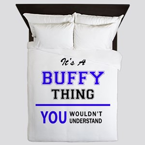 BUFFY thing, you wouldn't understand! Queen Duvet