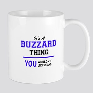 BUZZARD thing, you wouldn't understand! Mugs