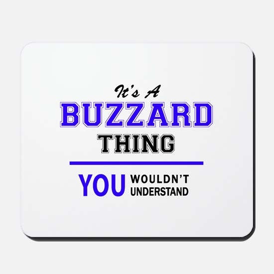 BUZZARD thing, you wouldn't understand! Mousepad