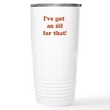 oil for that Travel Mug