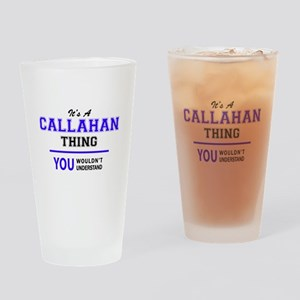 CALLAHAN thing, you wouldn't unders Drinking Glass