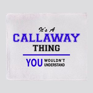 CALLAWAY thing, you wouldn't underst Throw Blanket