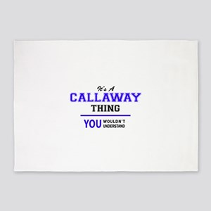 CALLAWAY thing, you wouldn't unders 5'x7'Area Rug