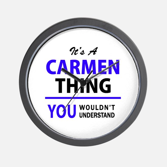 CARMEN thing, you wouldn't understand! Wall Clock