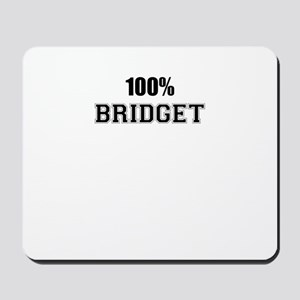 100% BRIDGET Mousepad