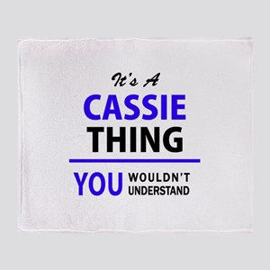 CASSIE thing, you wouldn't understan Throw Blanket