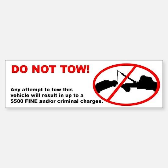 Do Not Tow Bumper Sticker (10x3 inches)