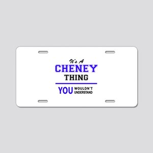 CHENEY thing, you wouldn't Aluminum License Plate