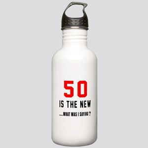 50 Is The New What Was Stainless Water Bottle 1.0L