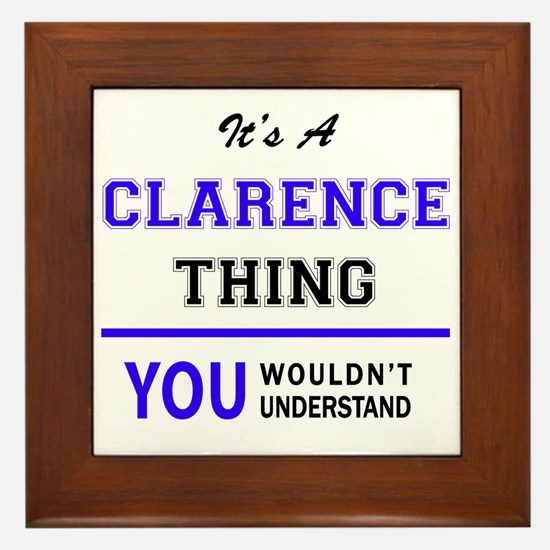 CLARA thing, you wouldn't understand! Framed Tile