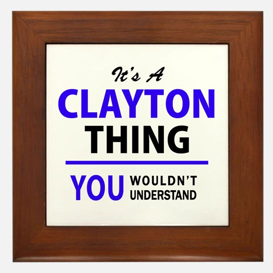 CLAYTON thing, you wouldn't understand Framed Tile
