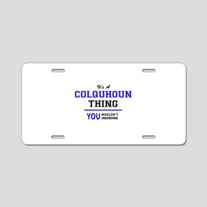 COLQUHOUN thing, you wouldn Aluminum License Plate