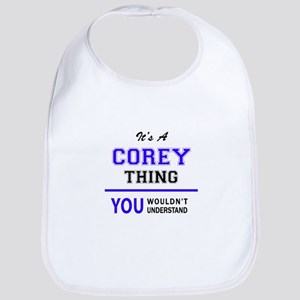 COREY thing, you wouldn't understand! Bib