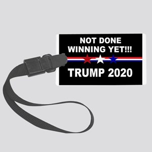 Not done winning yet! Large Luggage Tag