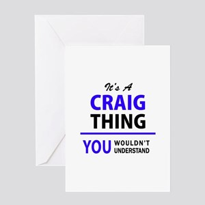 CRAIG thing, you wouldn't understan Greeting Cards