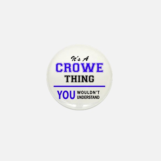 CROWE thing, you wouldn't understand! Mini Button