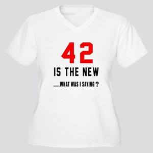 42 Is The New Wha Women's Plus Size V-Neck T-Shirt
