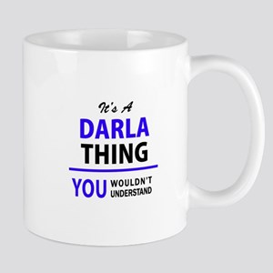 DARLA thing, you wouldn't understand! Mugs