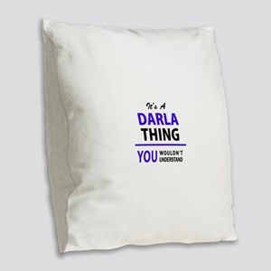 DARLA thing, you wouldn't unde Burlap Throw Pillow