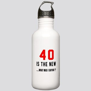 40 Is The New What Was Stainless Water Bottle 1.0L