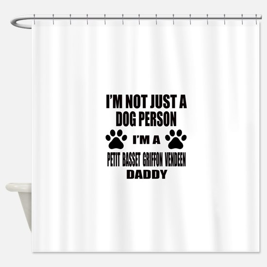I'm a Petit Basset Griffon Vendeen Shower Curtain