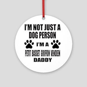 I'm a Petit Basset Griffon Vendeen Round Ornament