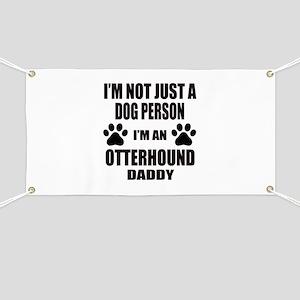 I'm an Otterhound Daddy Banner