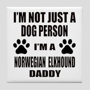 I'm a Norwegian Elkhound Daddy Tile Coaster