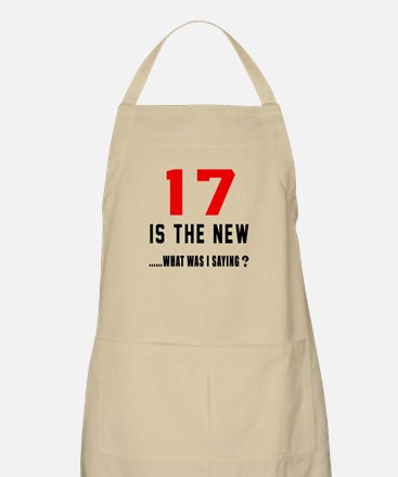 17 Is The New What Was I Saying ? Apron