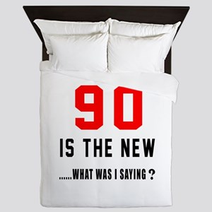 90 Is The New What Was I Saying ? Queen Duvet