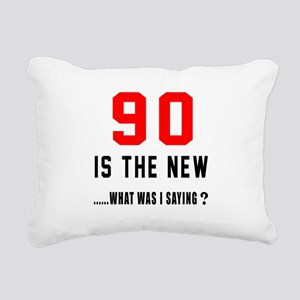 90 Is The New What Was I Rectangular Canvas Pillow