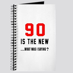 90 Is The New What Was I Saying ? Journal