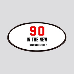 90 Is The New What Was I Saying ? Patch