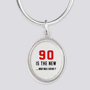 90 Is The New What Was I Sayi Silver Oval Necklace