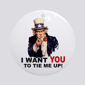 Want You to Tie Me Up Ornament (Round)