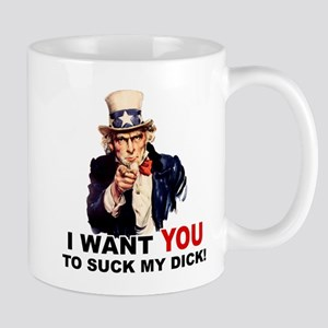 Want You To Suck My Dick Mug