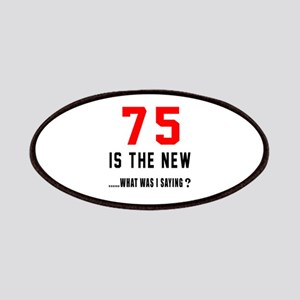 75 Is The New What Was I Saying ? Patch