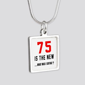 75 Is The New What Was I S Silver Square Necklace