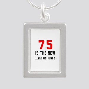 75 Is The New What Was I Silver Portrait Necklace
