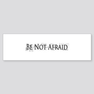 Be Not Afraid - JP2 Bumper sticker